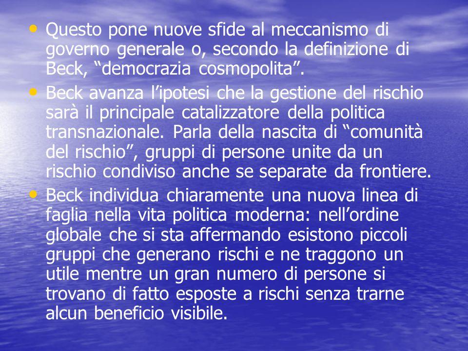 Questo pone nuove sfide al meccanismo di governo generale o, secondo la definizione di Beck, democrazia cosmopolita .