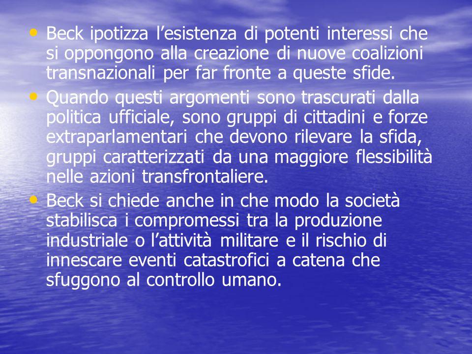Beck ipotizza l'esistenza di potenti interessi che si oppongono alla creazione di nuove coalizioni transnazionali per far fronte a queste sfide.
