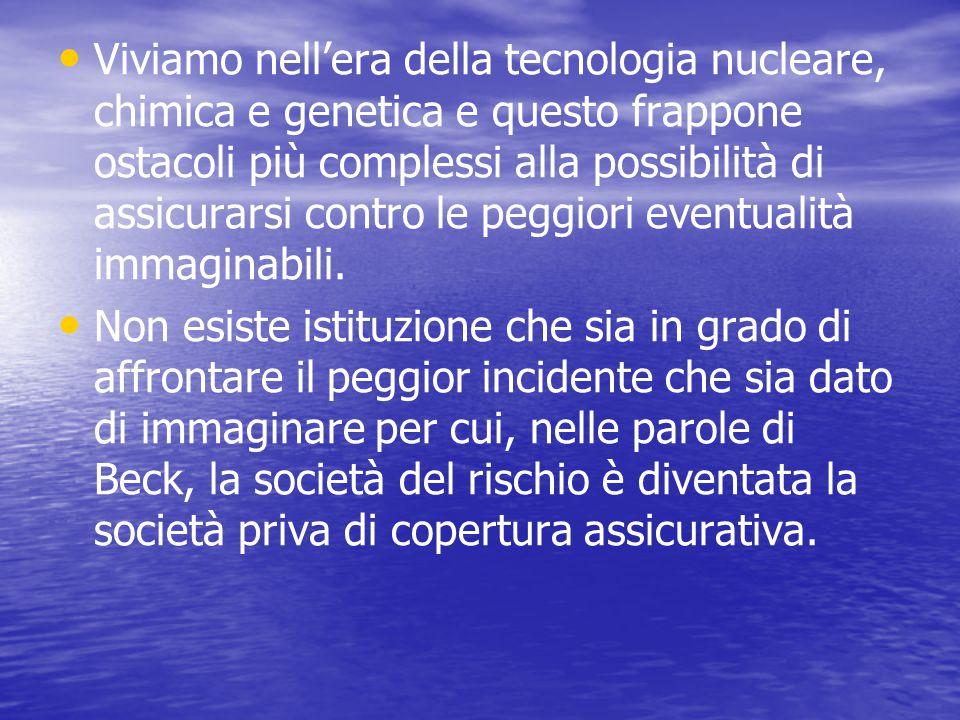 Viviamo nell'era della tecnologia nucleare, chimica e genetica e questo frappone ostacoli più complessi alla possibilità di assicurarsi contro le peggiori eventualità immaginabili.
