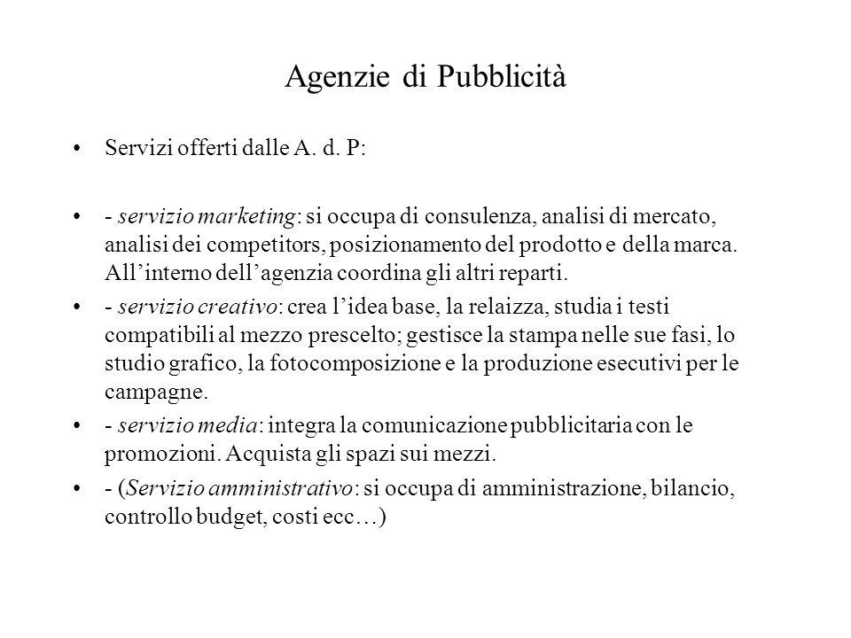 Altre tipologie Agenzie Media: Sono specializzate in acquisto e pianificazione di mezzi pubblicitari per consentirne l'ottimizzazione.