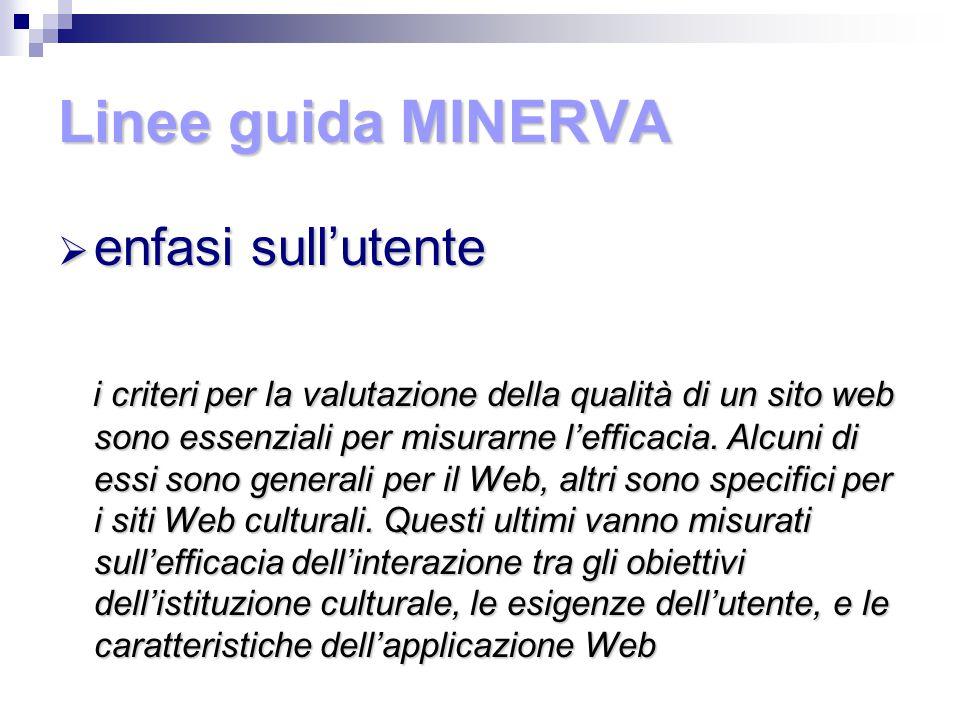 Linee guida MINERVA  enfasi sull'utente i criteri per la valutazione della qualità di un sito web sono essenziali per misurarne l'efficacia.