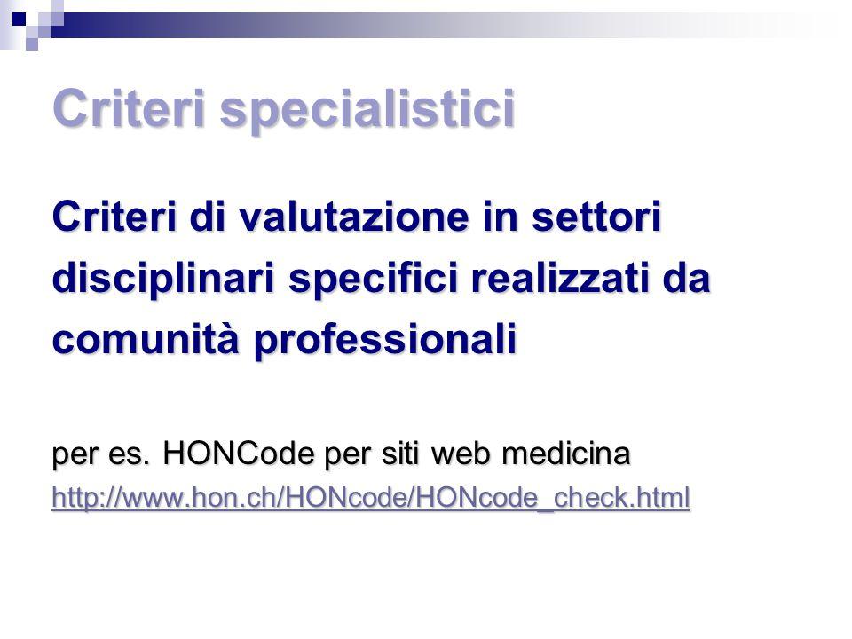 Criteri specialistici Criteri di valutazione in settori disciplinari specifici realizzati da comunità professionali per es.