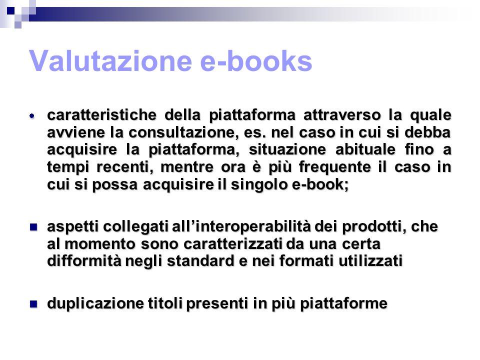 Valutazione e-books  caratteristiche della piattaforma attraverso la quale avviene la consultazione, es.