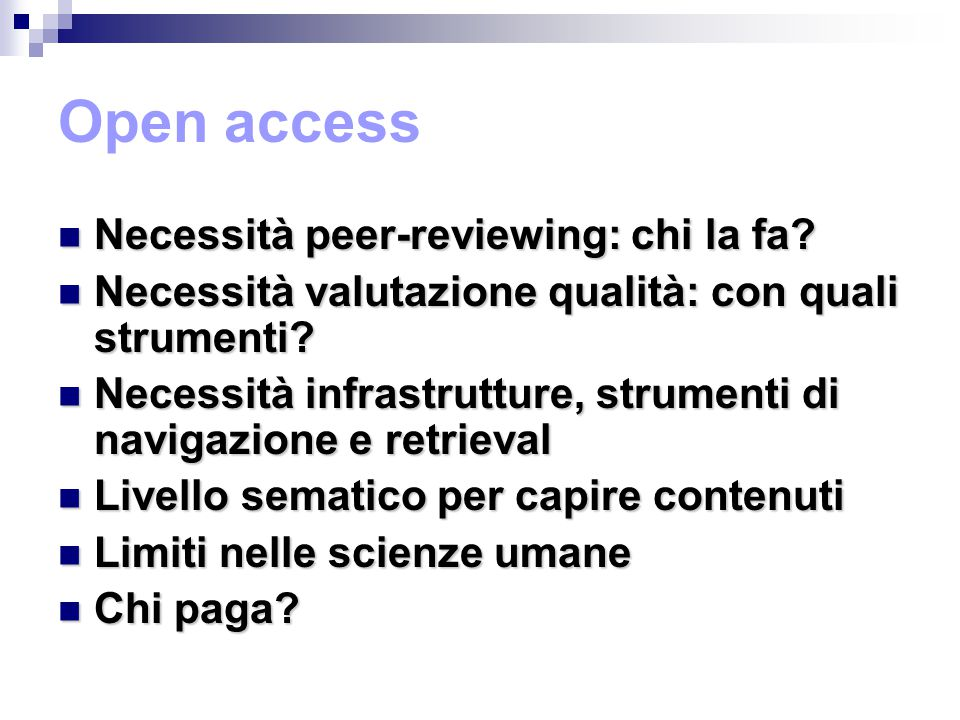 Open access Necessità peer-reviewing: chi la fa. Necessità peer-reviewing: chi la fa.