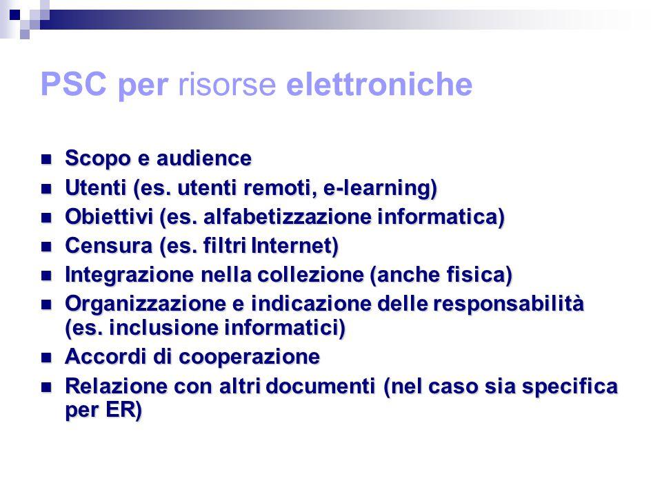 PSC per risorse elettroniche Scopo e audience Scopo e audience Utenti (es.