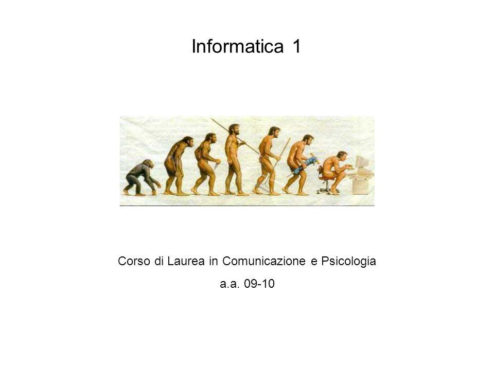 Informatica 1 Corso di Laurea in Comunicazione e Psicologia a.a. 09-10