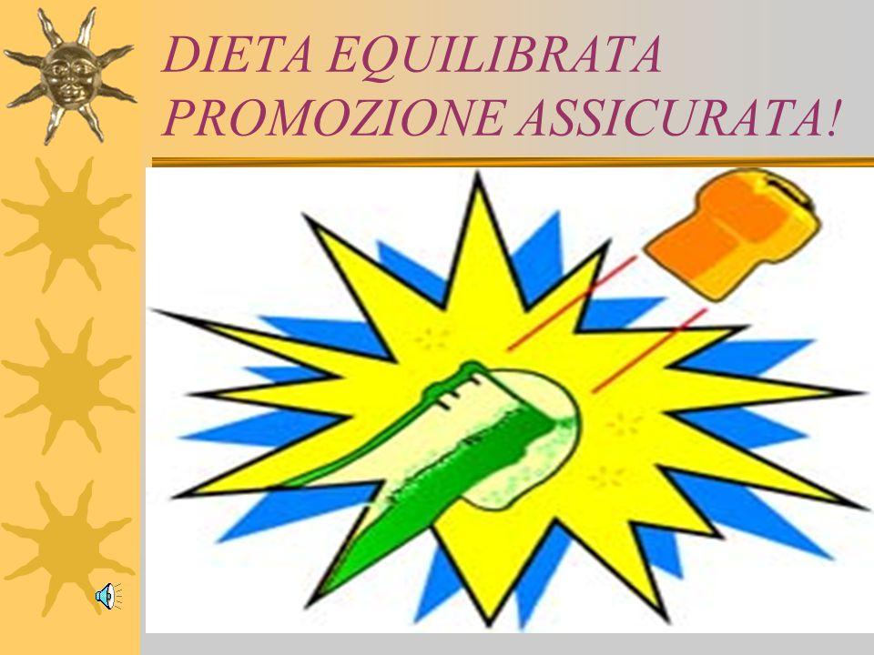 DIETA EQUILIBRATA PROMOZIONE ASSICURATA!