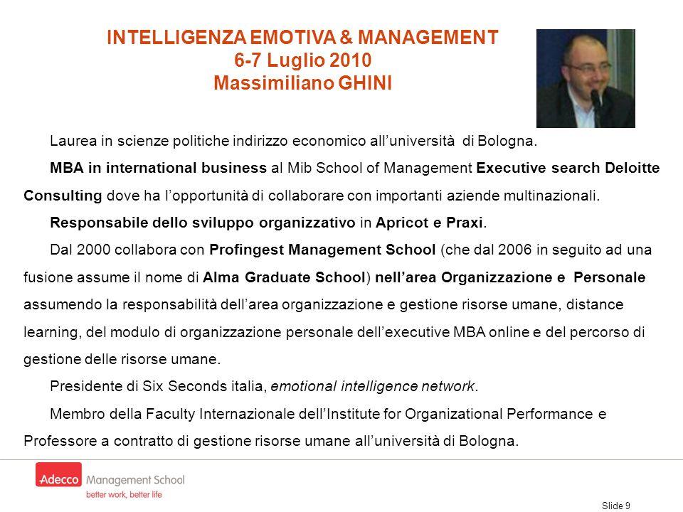 Slide 9 Laurea in scienze politiche indirizzo economico all'università di Bologna. MBA in international business al Mib School of Management Executive