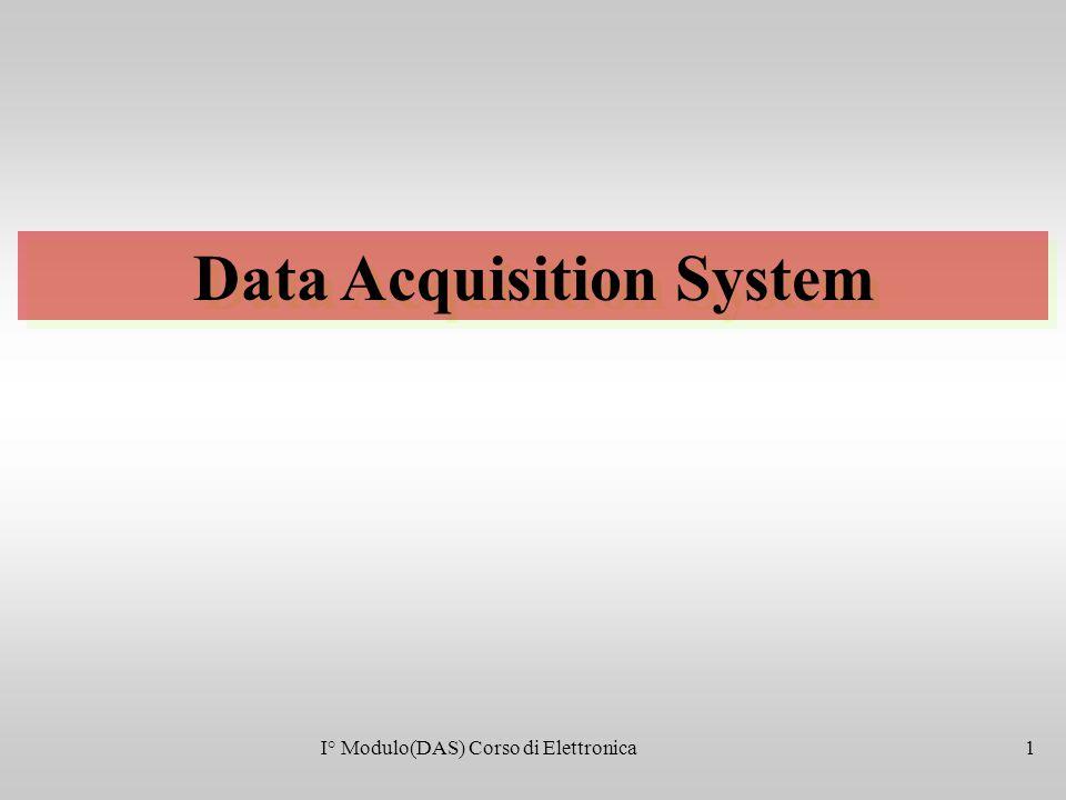 Data Acquisition System I° Modulo(DAS) Corso di Elettronica1
