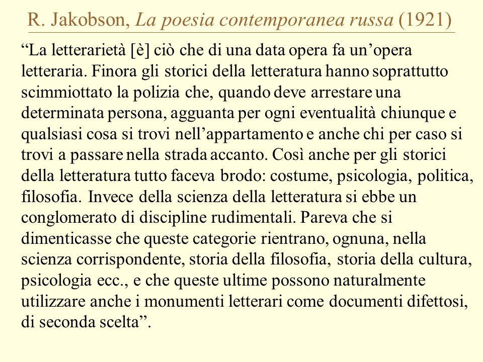 """R. Jakobson, La poesia contemporanea russa (1921) """"La letterarietà [è] ciò che di una data opera fa un'opera letteraria. Finora gli storici della lett"""