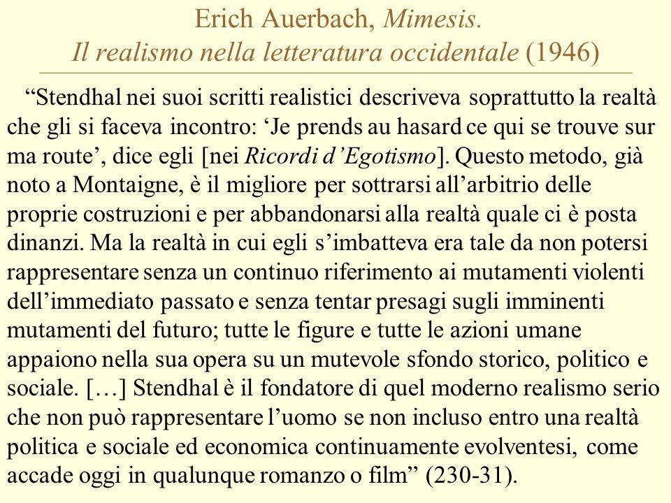 """Erich Auerbach, Mimesis. Il realismo nella letteratura occidentale (1946) """"Stendhal nei suoi scritti realistici descriveva soprattutto la realtà che g"""