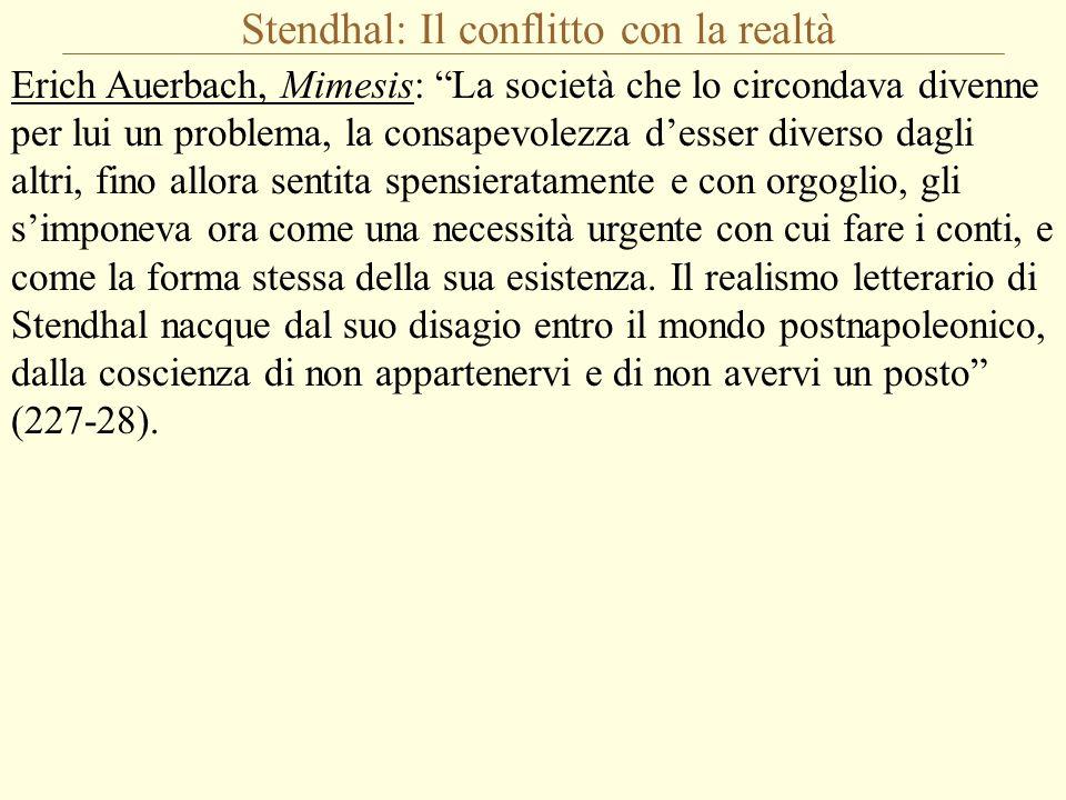 """Stendhal: Il conflitto con la realtà Erich Auerbach, Mimesis: """"La società che lo circondava divenne per lui un problema, la consapevolezza d'esser div"""