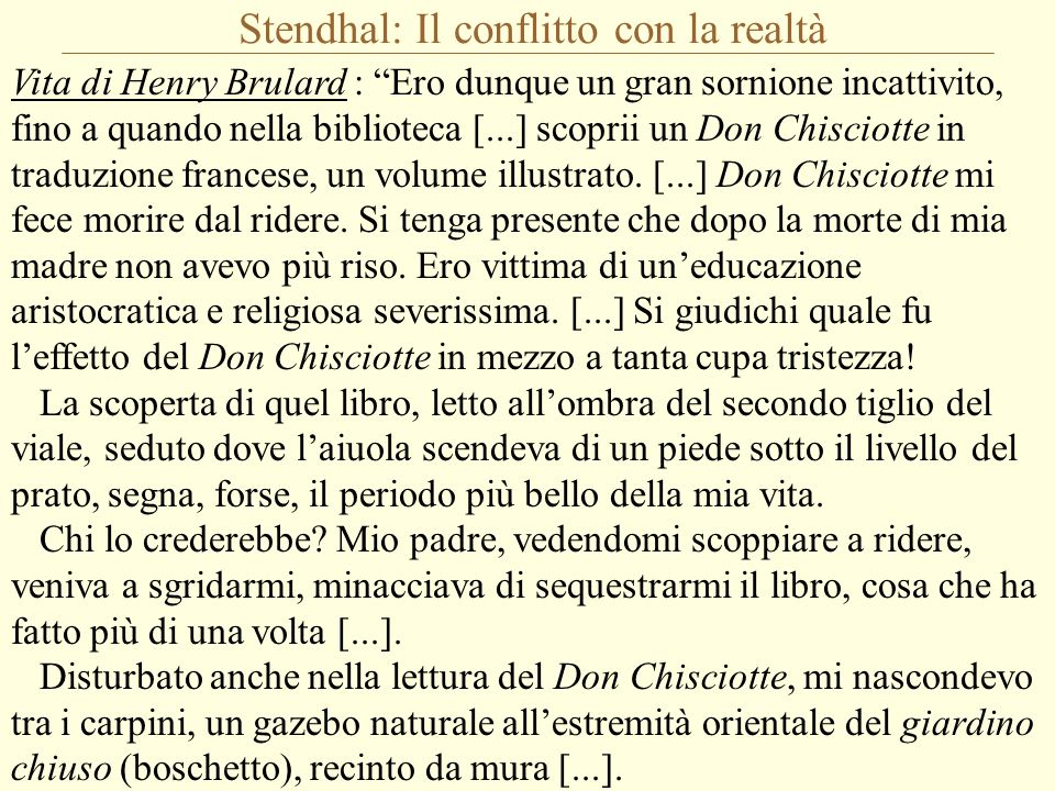 """Stendhal: Il conflitto con la realtà Vita di Henry Brulard : """"Ero dunque un gran sornione incattivito, fino a quando nella biblioteca [...] scoprii un"""