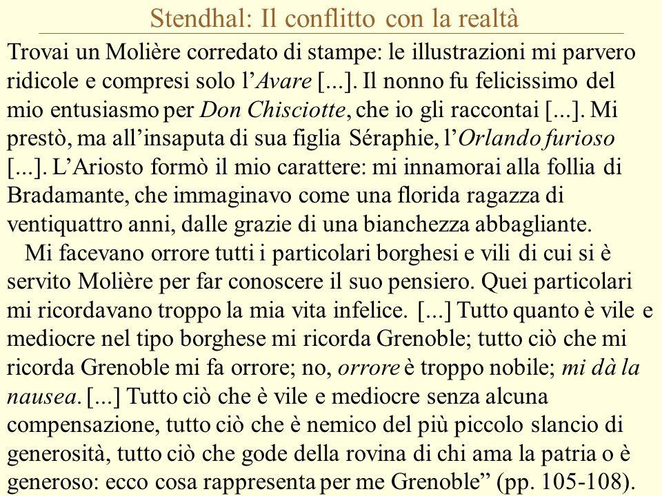 Stendhal: Il conflitto con la realtà Trovai un Molière corredato di stampe: le illustrazioni mi parvero ridicole e compresi solo l'Avare [...]. Il non