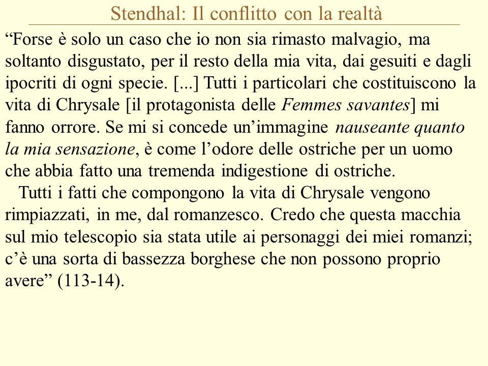 """Stendhal: Il conflitto con la realtà """"Forse è solo un caso che io non sia rimasto malvagio, ma soltanto disgustato, per il resto della mia vita, dai g"""