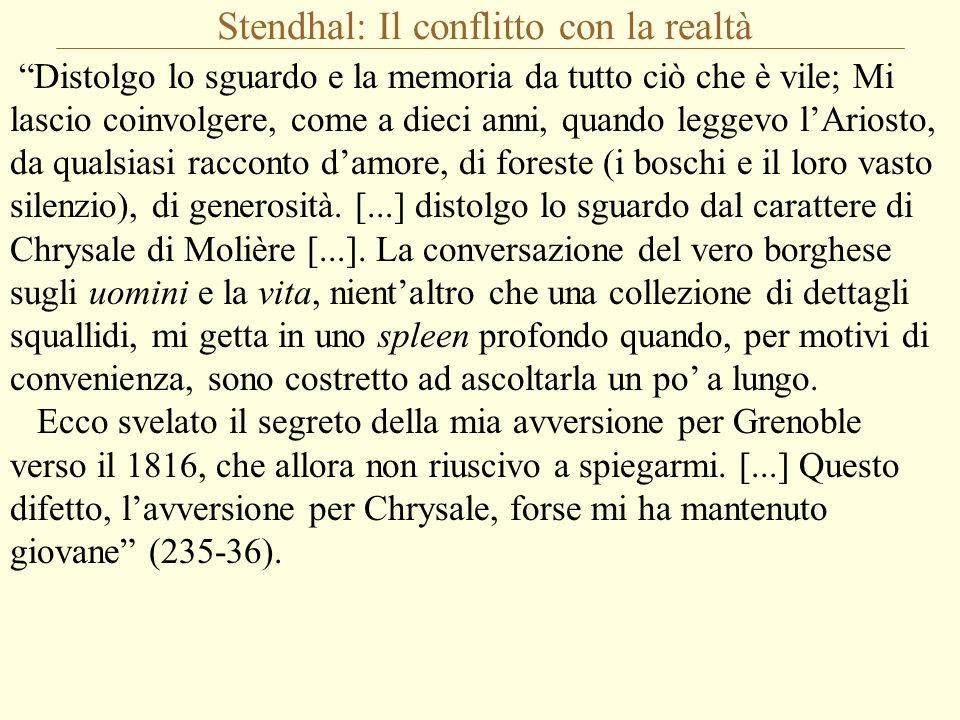 """Stendhal: Il conflitto con la realtà """"Distolgo lo sguardo e la memoria da tutto ciò che è vile; Mi lascio coinvolgere, come a dieci anni, quando legge"""