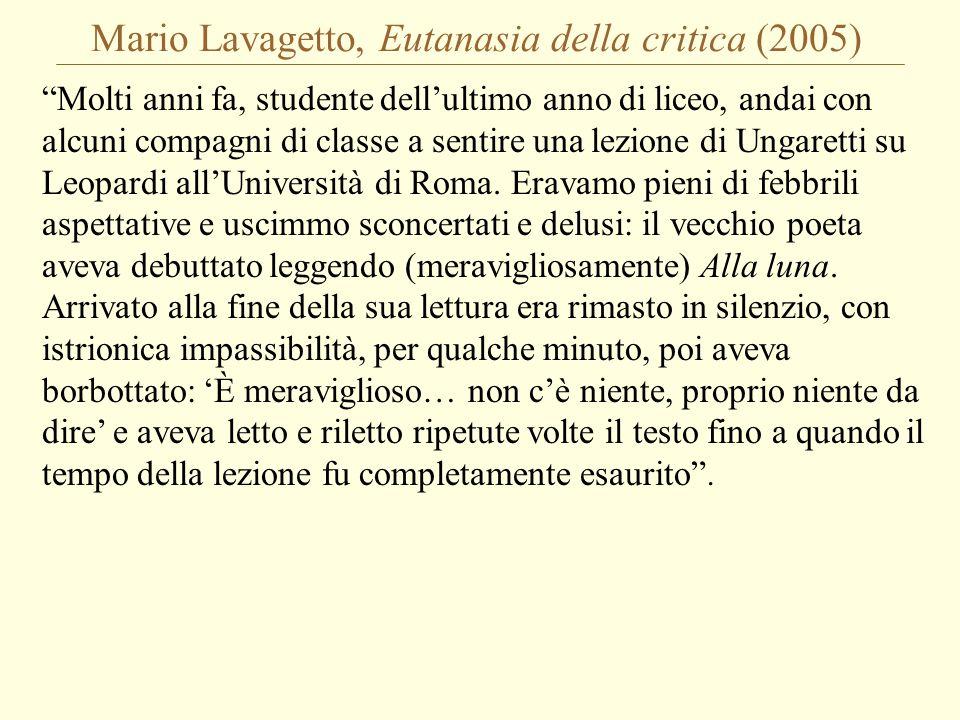"""Mario Lavagetto, Eutanasia della critica (2005) """"Molti anni fa, studente dell'ultimo anno di liceo, andai con alcuni compagni di classe a sentire una"""
