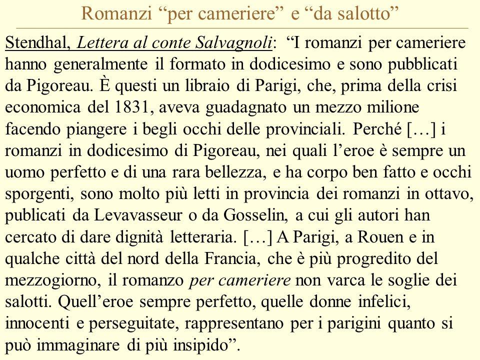 """Romanzi """"per cameriere"""" e """"da salotto"""" Stendhal, Lettera al conte Salvagnoli: """"I romanzi per cameriere hanno generalmente il formato in dodicesimo e s"""