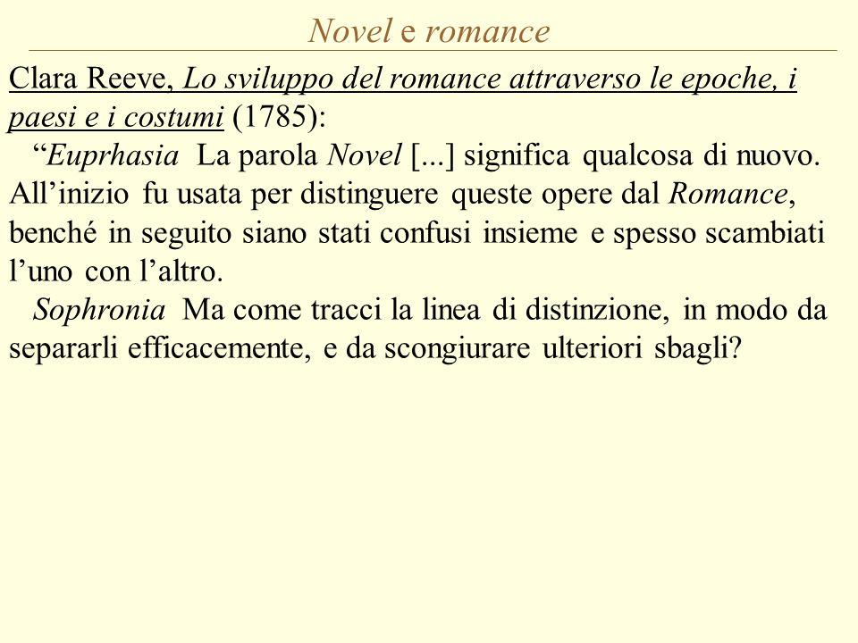"""Clara Reeve, Lo sviluppo del romance attraverso le epoche, i paesi e i costumi (1785): """"Euprhasia La parola Novel [...] significa qualcosa di nuovo. A"""
