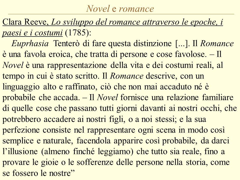 Clara Reeve, Lo sviluppo del romance attraverso le epoche, i paesi e i costumi (1785): Euprhasia Tenterò di fare questa distinzione [...]. Il Romance