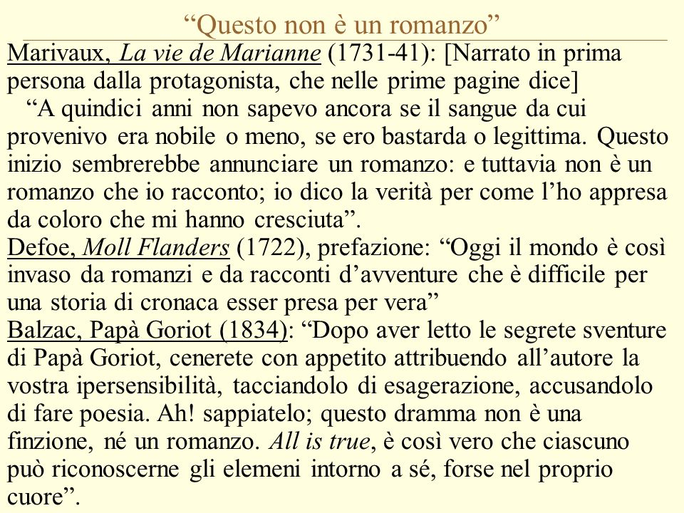 """""""Questo non è un romanzo"""" Marivaux, La vie de Marianne (1731-41): [Narrato in prima persona dalla protagonista, che nelle prime pagine dice] """"A quindi"""