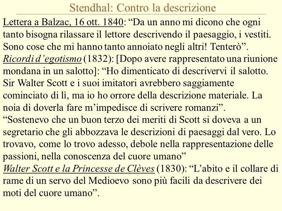 """Stendhal: Contro la descrizione Lettera a Balzac, 16 ott. 1840: """"Da un anno mi dicono che ogni tanto bisogna rilassare il lettore descrivendo il paesa"""