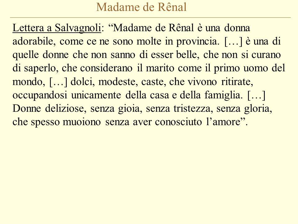 """Madame de Rênal Lettera a Salvagnoli: """"Madame de Rênal è una donna adorabile, come ce ne sono molte in provincia. […] è una di quelle donne che non sa"""