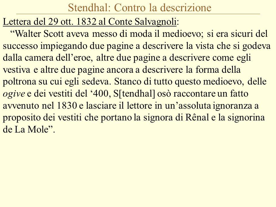 """Stendhal: Contro la descrizione Lettera del 29 ott. 1832 al Conte Salvagnoli: """"Walter Scott aveva messo di moda il medioevo; si era sicuri del success"""