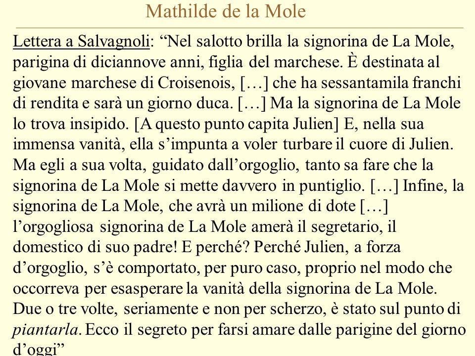 """Mathilde de la Mole Lettera a Salvagnoli: """"Nel salotto brilla la signorina de La Mole, parigina di diciannove anni, figlia del marchese. È destinata a"""
