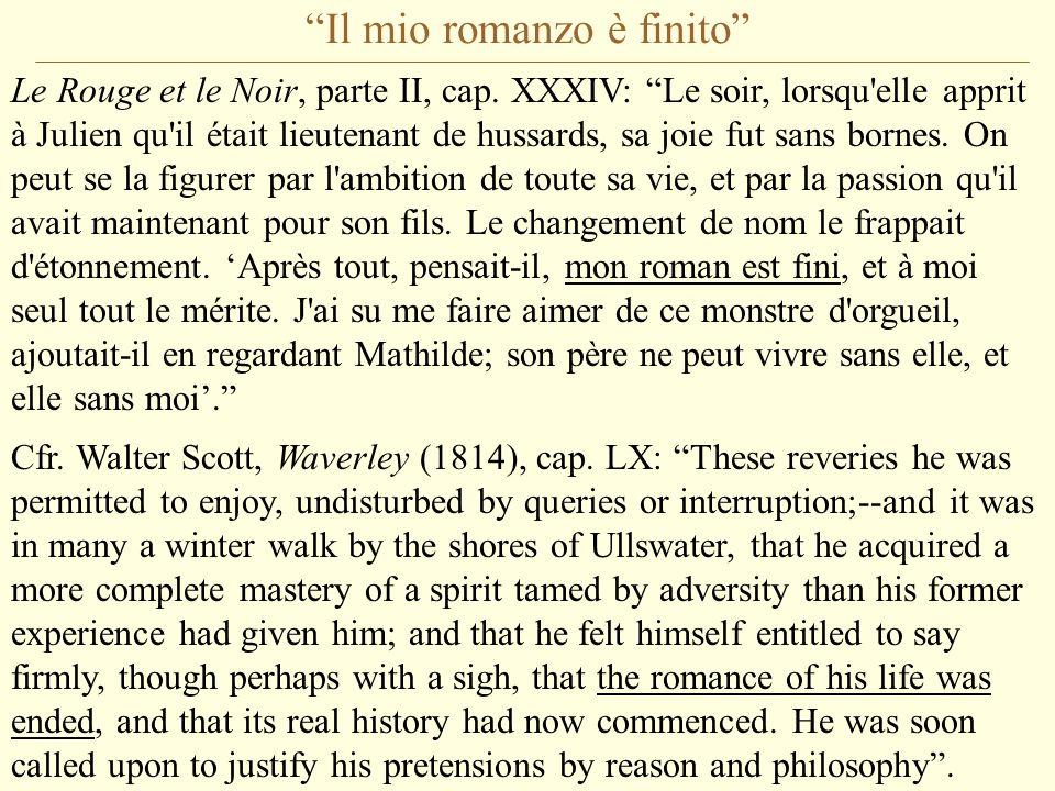 """""""Il mio romanzo è finito"""" Le Rouge et le Noir, parte II, cap. XXXIV: """"Le soir, lorsqu'elle apprit à Julien qu'il était lieutenant de hussards, sa joie"""