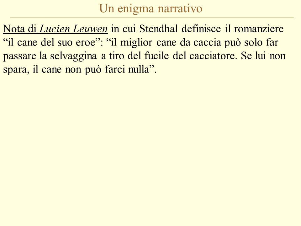 """Un enigma narrativo Nota di Lucien Leuwen in cui Stendhal definisce il romanziere """"il cane del suo eroe"""": """"il miglior cane da caccia può solo far pass"""