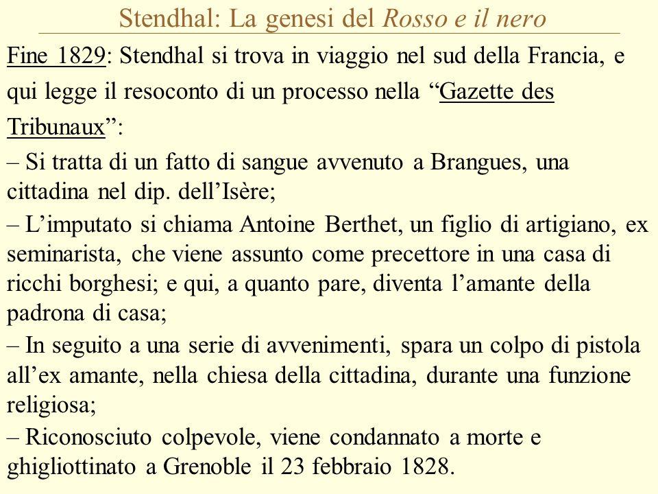 """Stendhal: La genesi del Rosso e il nero Fine 1829: Stendhal si trova in viaggio nel sud della Francia, e qui legge il resoconto di un processo nella """""""