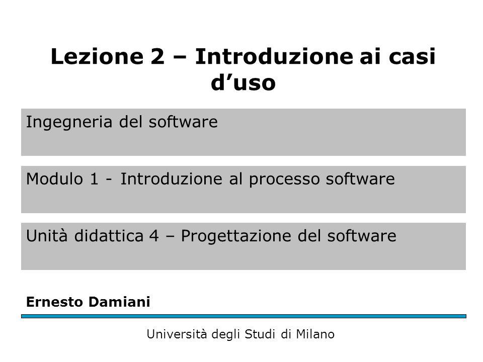Ingegneria del software Modulo 1 -Introduzione al processo software Unità didattica 4 – Progettazione del software Ernesto Damiani Università degli St
