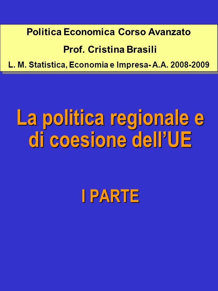La politica regionale e di coesione dell'UE I PARTE Politica Economica Corso Avanzato Prof.