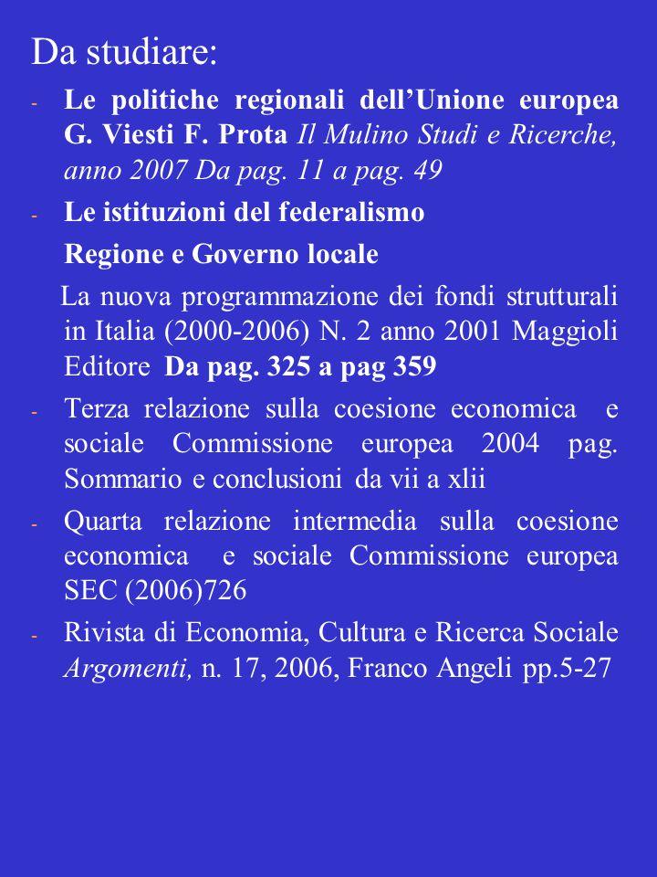 Da studiare: - Le politiche regionali dell'Unione europea G.