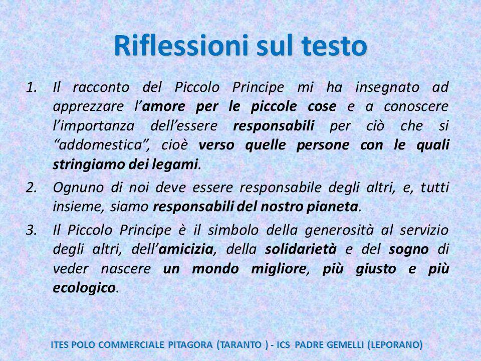 Riflessioni sul testo 1.Il racconto del Piccolo Principe mi ha insegnato ad apprezzare l'amore per le piccole cose e a conoscere l'importanza dell'ess