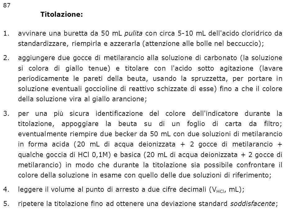 TITOLAZIONE DEL CARBONATO SODICO CON HCL Reattivi: HCl concentrato, carbonato sodico, metilarancio. Vetreria: un essiccatore, una buretta da 50 mL tar