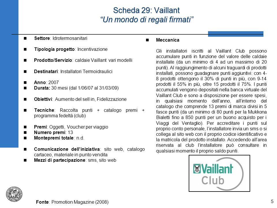 """5 Scheda 29: Vaillant """"Un mondo di regali firmati"""" Settore: Idrotermosanitari Tipologia progetto: Incentivazione Prodotto/Servizio: caldaie Vaillant v"""