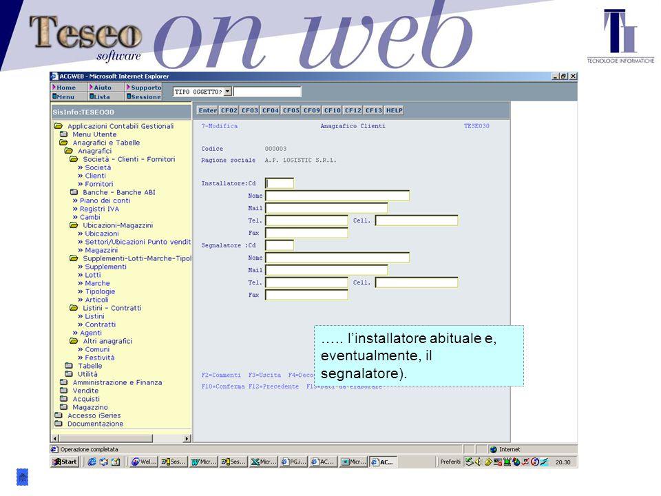 E' possibile indicare i riferimenti presso il cliente (interlocutore commerciale, contabile…..