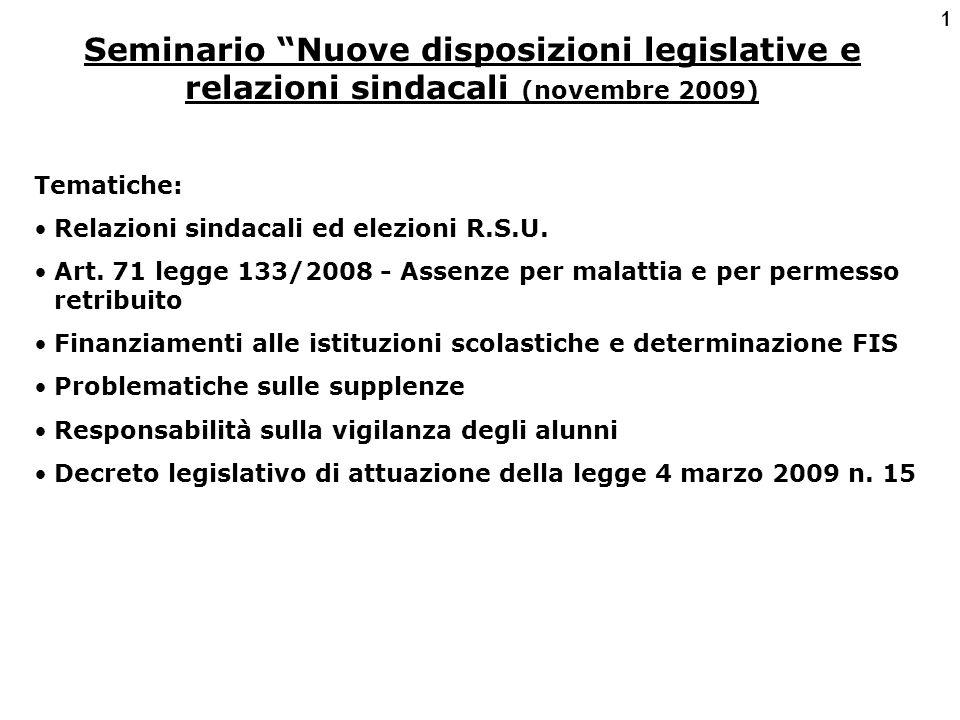 1 Seminario Nuove disposizioni legislative e relazioni sindacali (novembre 2009) Tematiche: Relazioni sindacali ed elezioni R.S.U.