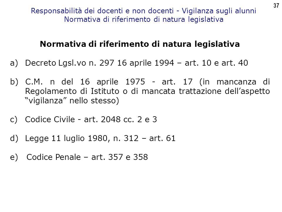 37 Responsabilità dei docenti e non docenti - Vigilanza sugli alunni Normativa di riferimento di natura legislativa a) Decreto Lgsl.vo n.