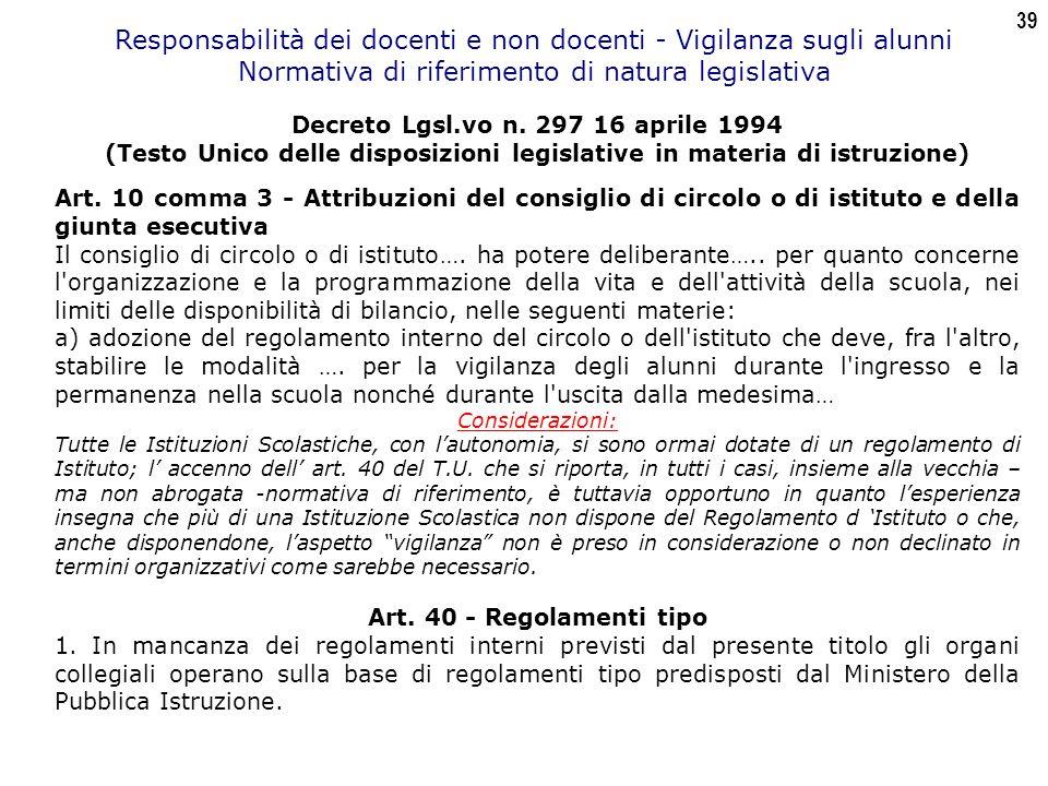 39 Responsabilità dei docenti e non docenti - Vigilanza sugli alunni Normativa di riferimento di natura legislativa Decreto Lgsl.vo n.
