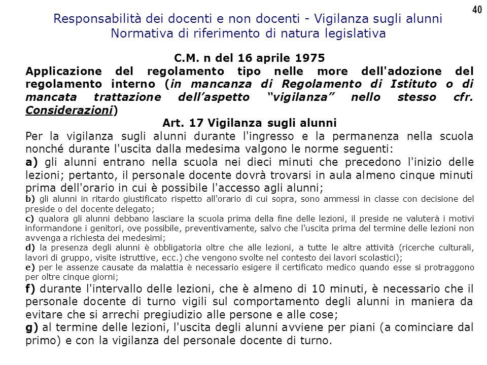 40 Responsabilità dei docenti e non docenti - Vigilanza sugli alunni Normativa di riferimento di natura legislativa C.M.