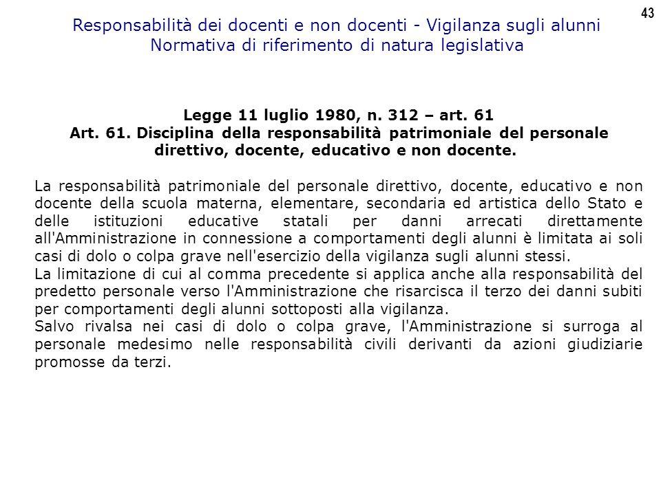 43 Responsabilità dei docenti e non docenti - Vigilanza sugli alunni Normativa di riferimento di natura legislativa Legge 11 luglio 1980, n.