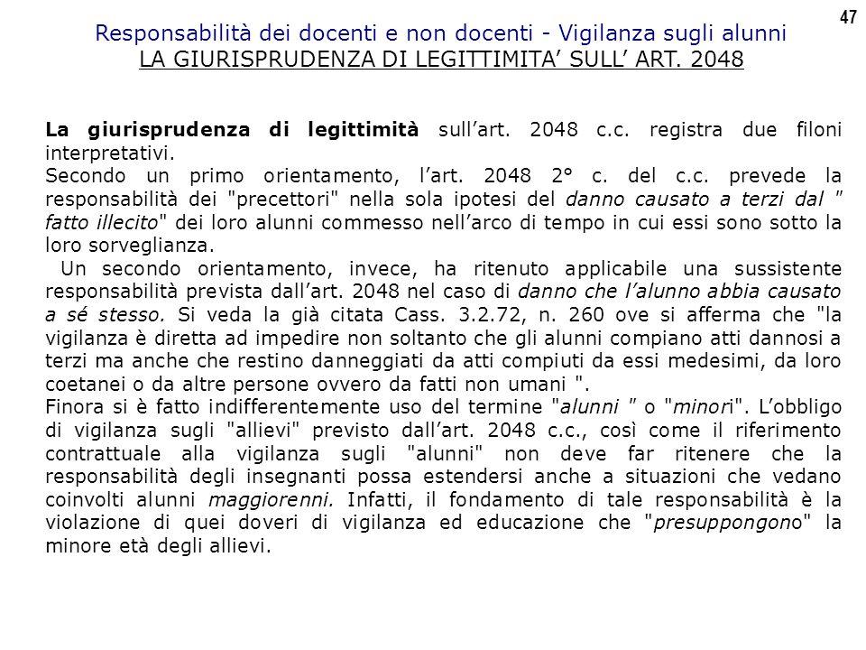 47 Responsabilità dei docenti e non docenti - Vigilanza sugli alunni LA GIURISPRUDENZA DI LEGITTIMITA' SULL' ART.