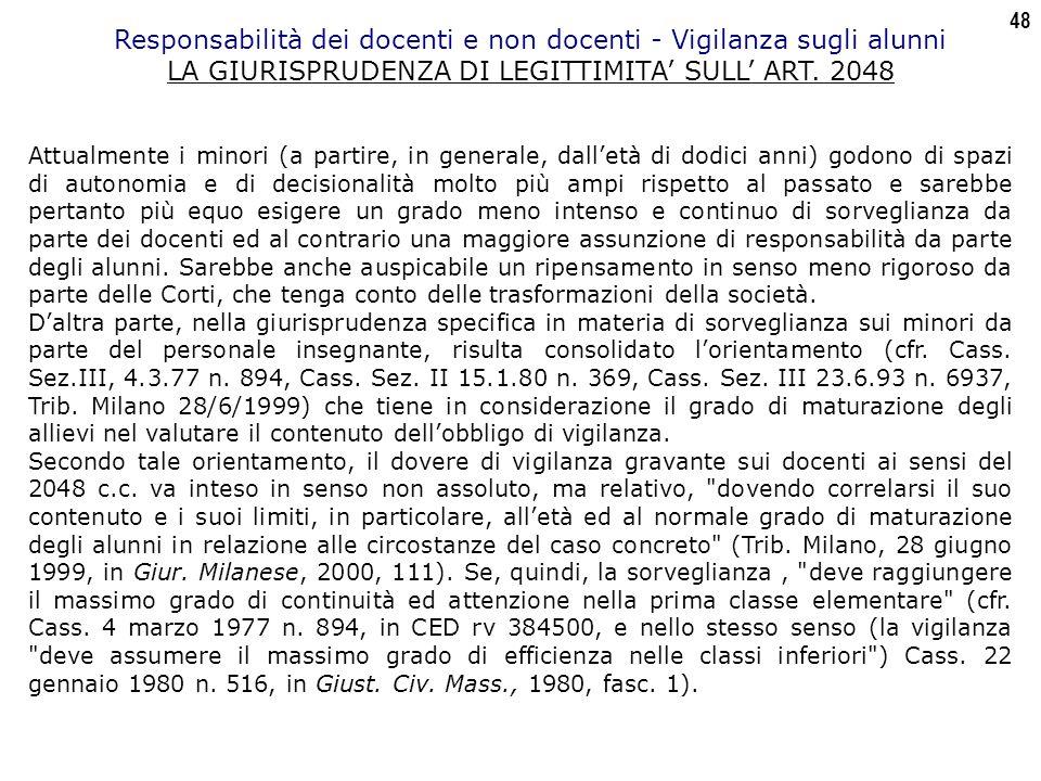 48 Responsabilità dei docenti e non docenti - Vigilanza sugli alunni LA GIURISPRUDENZA DI LEGITTIMITA' SULL' ART.