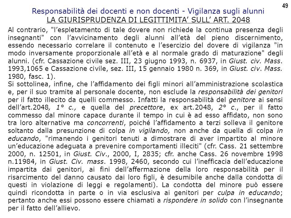 49 Responsabilità dei docenti e non docenti - Vigilanza sugli alunni LA GIURISPRUDENZA DI LEGITTIMITA' SULL' ART.