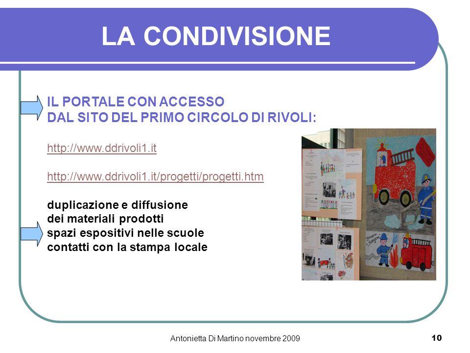 Antonietta Di Martino novembre 200910 LA CONDIVISIONE IL PORTALE CON ACCESSO DAL SITO DEL PRIMO CIRCOLO DI RIVOLI: http://www.ddrivoli1.it http://www.