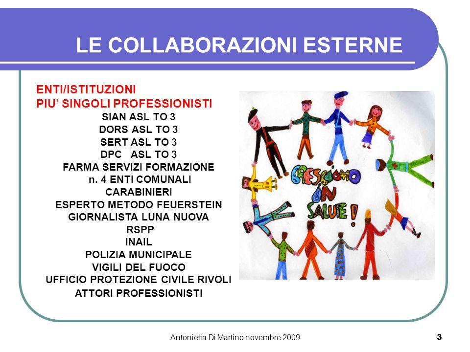 Antonietta Di Martino novembre 20093 LE COLLABORAZIONI ESTERNE ENTI/ISTITUZIONI PIU' SINGOLI PROFESSIONISTI SIAN ASL TO 3 DORS ASL TO 3 SERT ASL TO 3 DPC ASL TO 3 FARMA SERVIZI FORMAZIONE n.