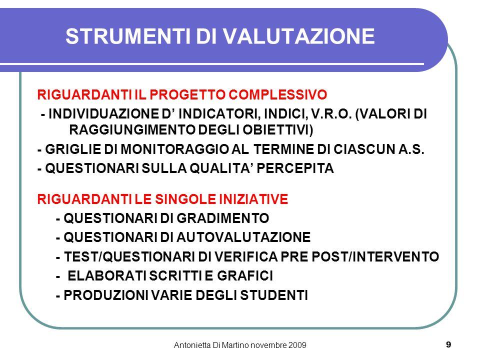 Antonietta Di Martino novembre 20099 STRUMENTI DI VALUTAZIONE RIGUARDANTI IL PROGETTO COMPLESSIVO - INDIVIDUAZIONE D' INDICATORI, INDICI, V.R.O. (VALO